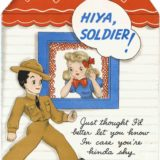 1942 Valentine's Day Card says Hiya soldier! Just thought i'd better let you know in case you're kinda shy