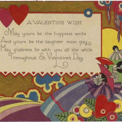 1928 Valentine's Day Card says a Valentine Wish. May yours be the happiest smile, and yours be the laughter most gay. May gladness be with you all the while throughout saint valentine's day.